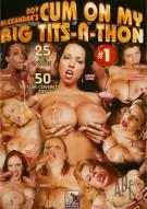 Cum On My Big Tits-A-Thon #1 Porn Movie