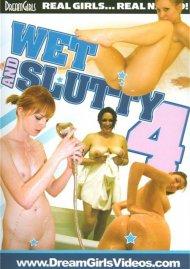 Wet And Slutty 4