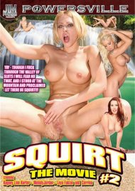 Squirt: The Movie #2 Porn Video