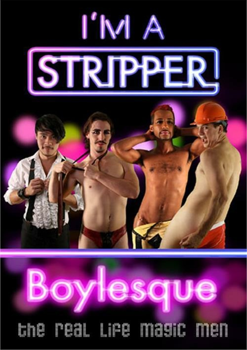 I'm A Stripper: Boylesque