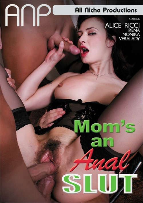 Mom's An Anal Slut