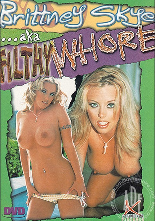 Brittney Skye Aka Filthy Whore 2002 Adult Dvd Empire
