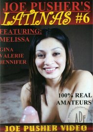 Joe Pusher's Latinas #6 Porn Video