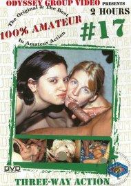 100% Amateur #17: Three-Way Action Porn Video