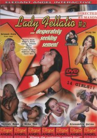 Lady Fellatio 2: Desperately Seeking Semen