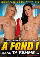 A Fond Dans ta Femme... Porn Video