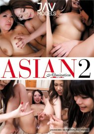 Asian Admiration  2 Porn Video
