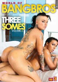 World Of BangBros: Threesomes Vol. 2