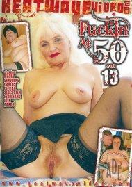 Fuckin At 50 #13 Porn Movie