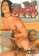 Dig That Dick Deep Porn Video