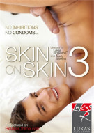 Skin On Skin 3 Gay Porn Movie