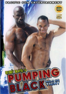 Pumping Black: Hold on Tight Gay Porn Movie