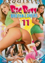 Big Butt Brotha Lovers 11 Porn Video