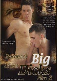 Bareback Big Uncut Dicks 3 Gay Porn Movie