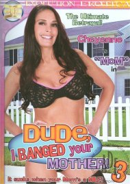 Dude, I Banged Your Mother! 3 Porn Video