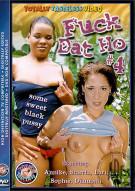 Fuck Dat Ho 4 Porn Movie