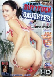 I Wanna Buttfuck Your Daughter 2 Porn Video