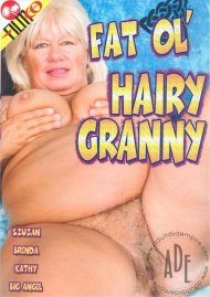 Fat Ol' Hairy Granny Porn Video