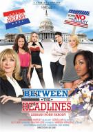 Between The Headlines: A Lesbian Porn Parody Porn Video