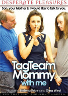 Tag Team Mommy With Me Porn Movie