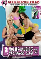 Mother-Daughter Exchange Club Part 52 Porn Video