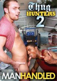 Thug Hunters Vol. 2 Porn Movie