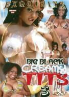 Big Black Creamy Tits 3 Porn Movie