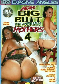 Horny Big Butt Brazilian Mothers 4 Porn Video