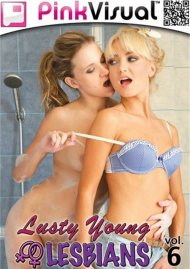 Lusty Young Lesbians Vol. 6 Porn Video