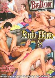 Rub Him 8 Porn Movie