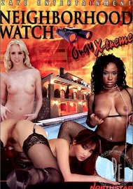 Orgy X-treme Neighborhood Watch Porn Video