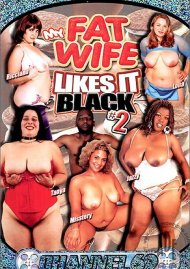 My Fat Wife Likes It Black 2 Porn Video