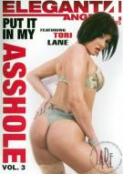 Put It In My Asshole Vol. 3 Porn Movie