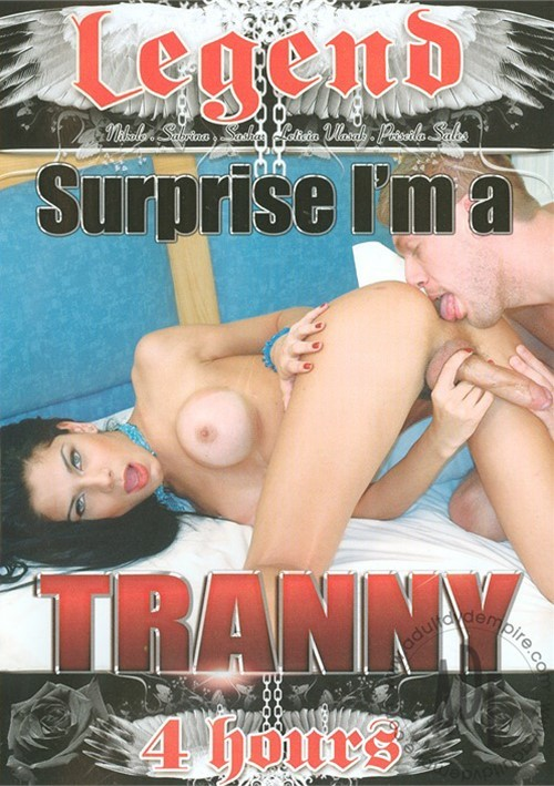 Surprise Im A Tranny