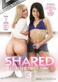 Shared For The First Time 3 HD DVD porn movie from Vision Films.