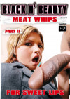 Meat Whips for Sweet Lips Part 11 Boxcover