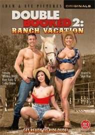 Double Booked 2: Ranch Vacation porn video from Adam & Eve.