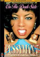 Pussyman 7: On The Dark Side Porn Movie