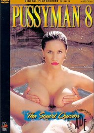 Pussyman 8: The Squirt Queens
