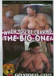 When You're Craving The Big One! Porn Video