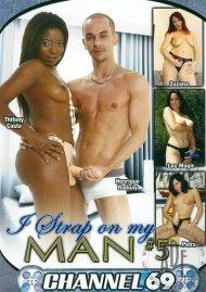 I Strap On My Man #5 Porn Movie