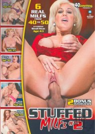 Stuffed MILFs #2 Porn Movie