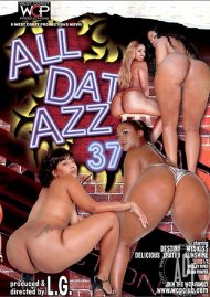 All Dat Azz 37 Porn Video