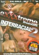 Exxxtreme DreamGirls: Interracial 2 Porn Movie