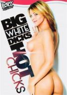 Big White Dicks Hot Chicks Porn Video