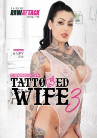 Cheating With A Tattooed Wife 3 HD porn video from Raw Attack.