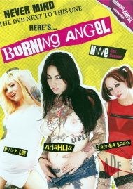 Never Mind The DVD Next To This One, Here's...Burning Angel
