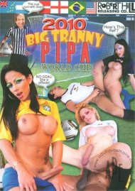 2010 Big Tranny PIPA World Cup Porn Video