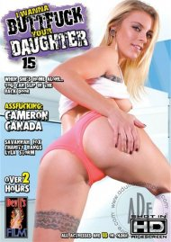 I Wanna Buttfuck Your Daughter 15 Porn Movie