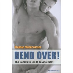 Bend Over! The Complete Guide to Anal Sex for Men Sex Toy
